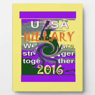 Hillary For USA President We are Stronger Together Plaque