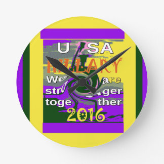 Hillary For USA President We are Stronger Together Round Clock