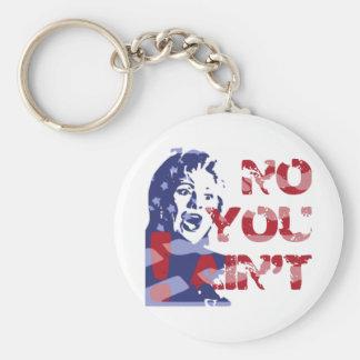 Hillary Harpy -- NO YOU AIN'T, 'Bama! Keychains