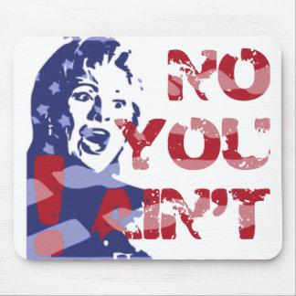Hillary Harpy -- NO YOU AIN'T, 'Bama! Mouse Pad