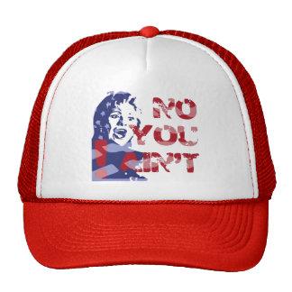 Hillary Harpy -- NO YOU AIN'T, 'Bama! Trucker Hat