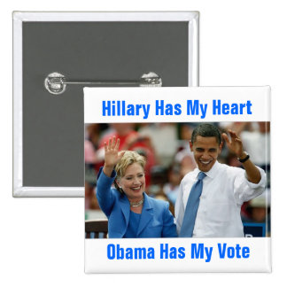 Hillary Has My Heart, Obama Has My Vote Button