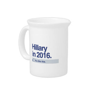 HILLARY IN 2016 - YOU LIKE THIS PITCHER