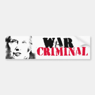 Hillary is a war criminal - Anti-Hillary Graffiti  Bumper Sticker