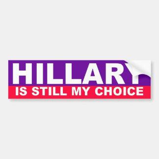 Hillary is still my choice bumper sticker
