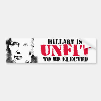 Hillary is Unfit to be elected - Anti-Hillary Graf Bumper Sticker