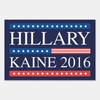 Hillary Kaine 2016 Lawn Sign