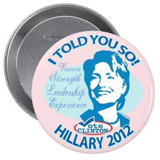 Hillary le dijo tan 2012 pin redondo 10 cm