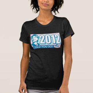 Hillary le dijo tan 2012 camisetas