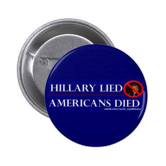 HILLARY LIED AMERICANS DIED 2 INCH ROUND BUTTON