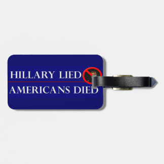 HILLARY LIED AMERICANS DIED BAG TAG