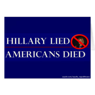 HILLARY LIED AMERICANS DIED CARD