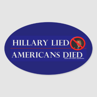 HILLARY LIED AMERICANS DIED OVAL STICKER