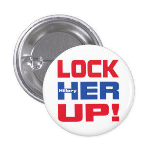 HILLARY LOCK HER UP PINBACK BUTTON