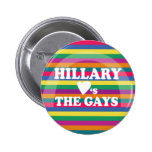 Hillary Loves the Gays Buttons