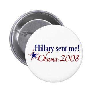 ¡Hillary me envió! (Obama 2008) Pin
