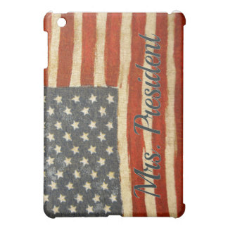 Hillary Mrs President 2016 Cover For The iPad Mini