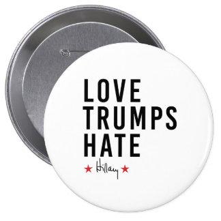 Hillary - odio de los triunfos del amor - pin redondo de 4 pulgadas