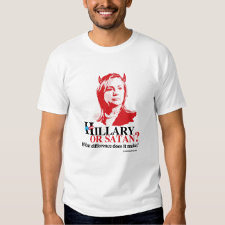 Hillary or Satan - what difference - Anti Hillary  Tshirts