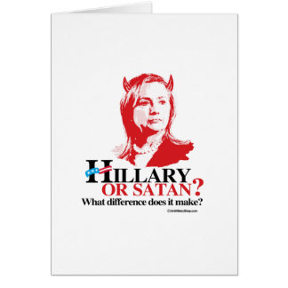 Hillary or Satan - what difference Stationery Note Card