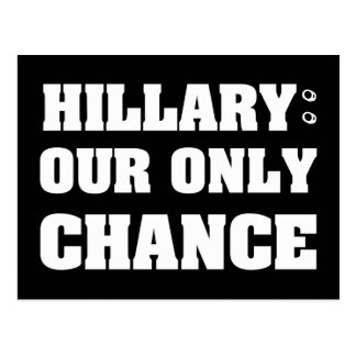 Hillary Our Only Chance Postcard