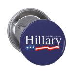 Hillary para el presidente Buttons y pegatinas Pin