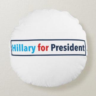 Hillary para el presidente (elija su propio color) cojín redondo