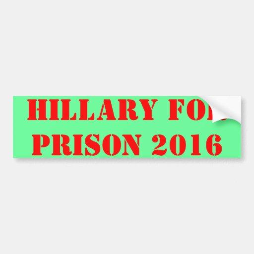 Hillary para la prisión 2016 etiqueta de parachoque