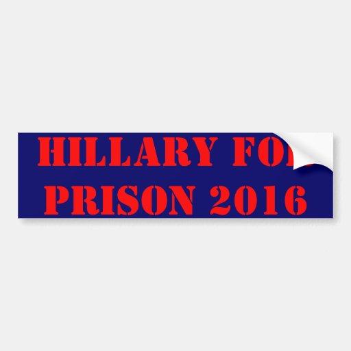 Hillary para la prisión 2016 pegatina de parachoque