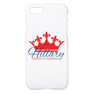 Hillary, Queen of America iPhone 7 Case