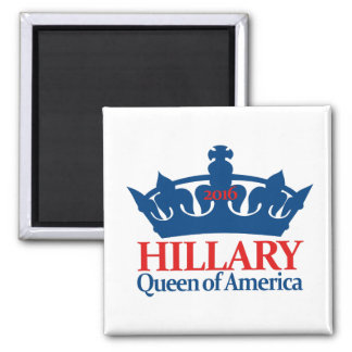 Hillary, Queen of America Magnet