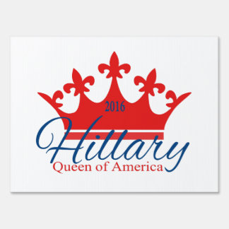 Hillary, Queen of America Sign