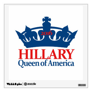Hillary, Queen of America Wall Decal
