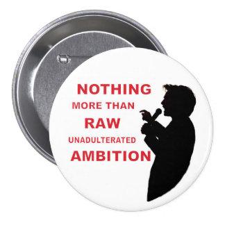 Hillary: Raw Ambition 3 Inch Round Button