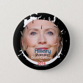 Hillary Rodham Clinton Shatters Glass Ceiling 2016 Pinback Button