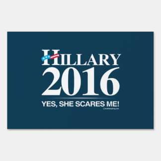 Hillary Scares me - Anti Hillary Yard Signs