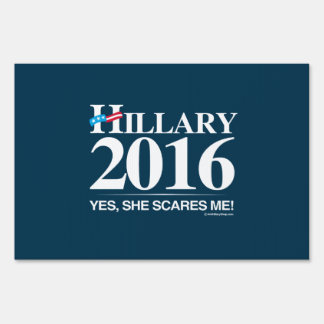 Hillary Scares me - Anti Hillary Lawn Signs