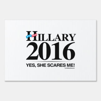 Hillary Scares me Yard Sign