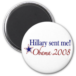 Hillary Sent Me Obama 2008 Fridge Magnet
