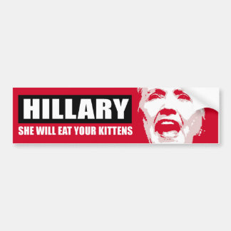 Hillary - She will eat your kittens - Red Anti-Hil Bumper Sticker