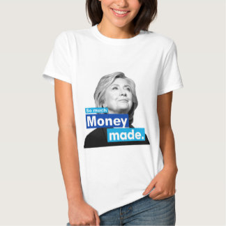 Hillary: So much MONEY T-Shirt