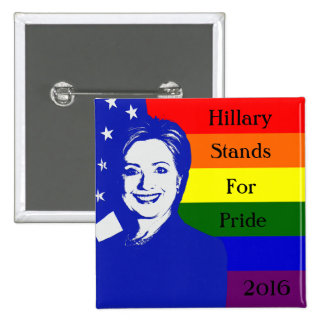 Hillary Stands For Pride Button