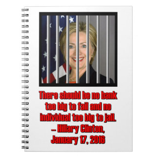 HILLARY TOO BIG TO JAIL SPIRAL NOTEBOOK