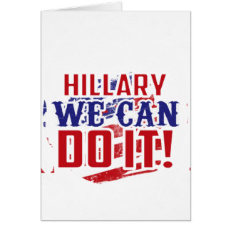 Hillary We Can Do It! Card
