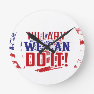 Hillary We Can Do It! Round Clock