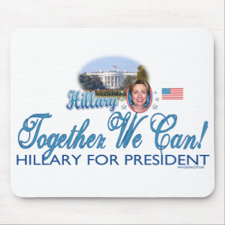 Hillary We Can! Hillary For President Mousepad