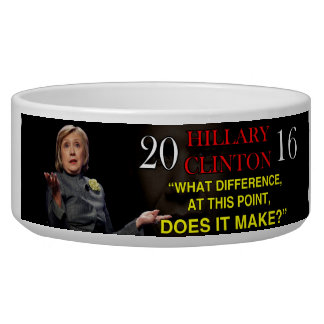 HILLARY WHAT DIFFERENCE BOWL