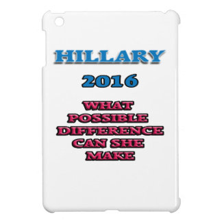 HILLARY WHAT DIFFERENCE iPad MINI COVER