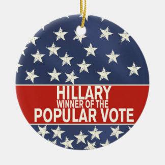 Hillary, winner of the popular vote! ceramic ornament