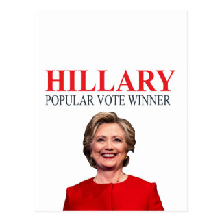 Hillary, winner of the popular vote! postcard